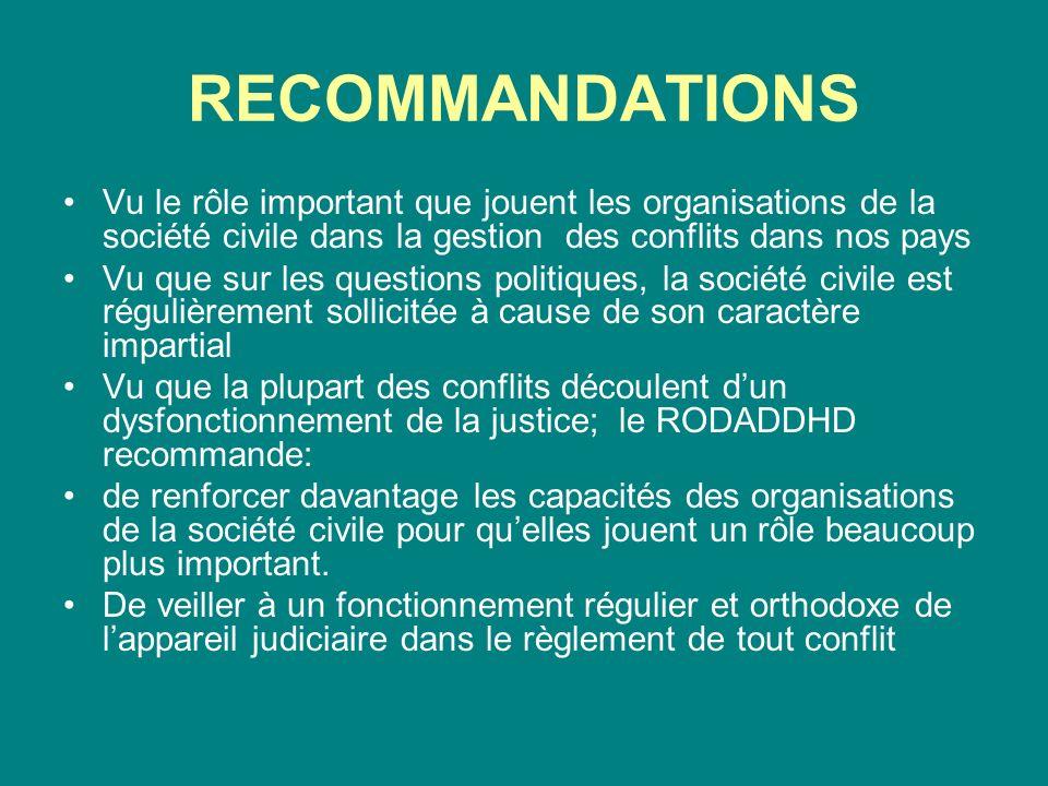 RECOMMANDATIONS Vu le rôle important que jouent les organisations de la société civile dans la gestion des conflits dans nos pays.