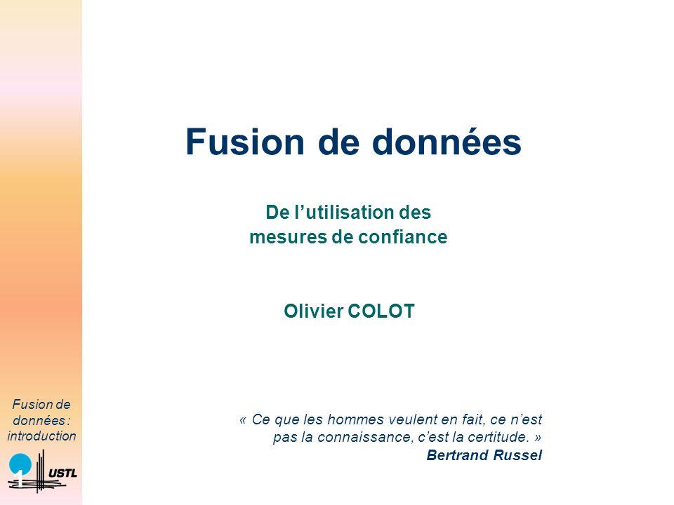 De l'utilisation des mesures de confiance Olivier COLOT