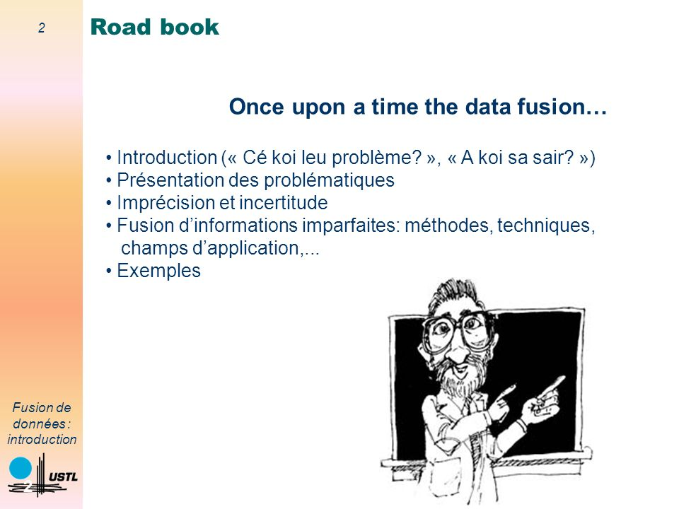 Once upon a time the data fusion…