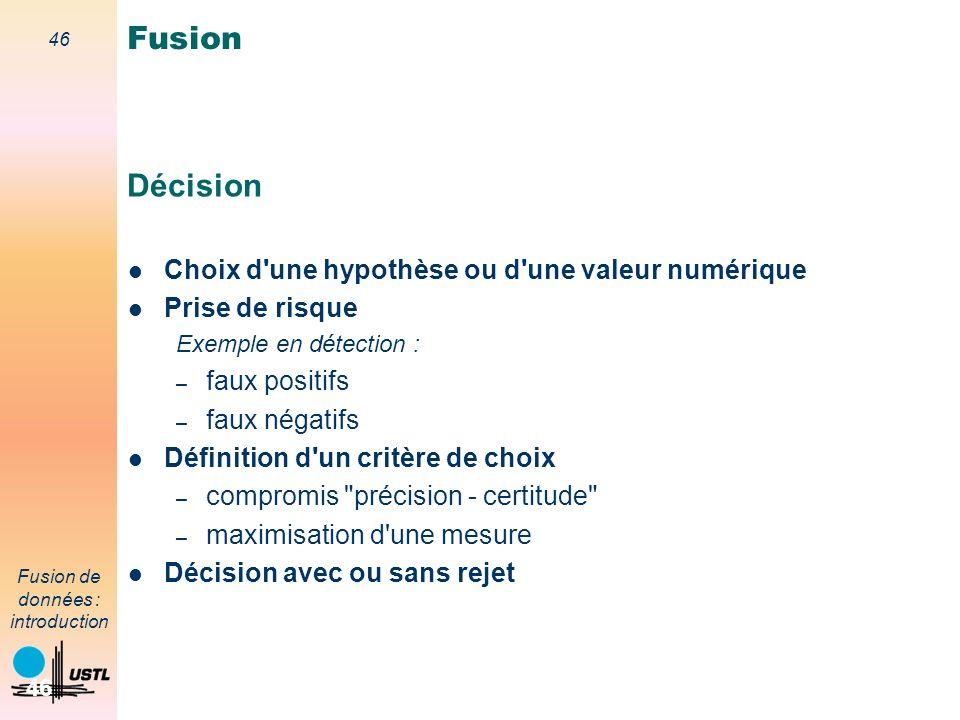Fusion Décision Choix d une hypothèse ou d une valeur numérique