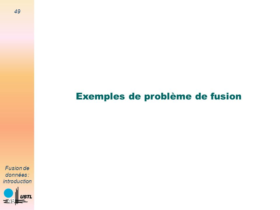 Exemples de problème de fusion