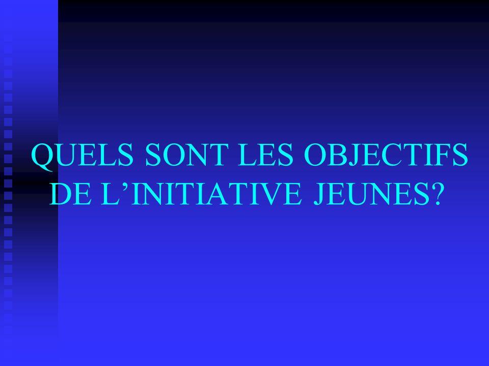 QUELS SONT LES OBJECTIFS DE L'INITIATIVE JEUNES
