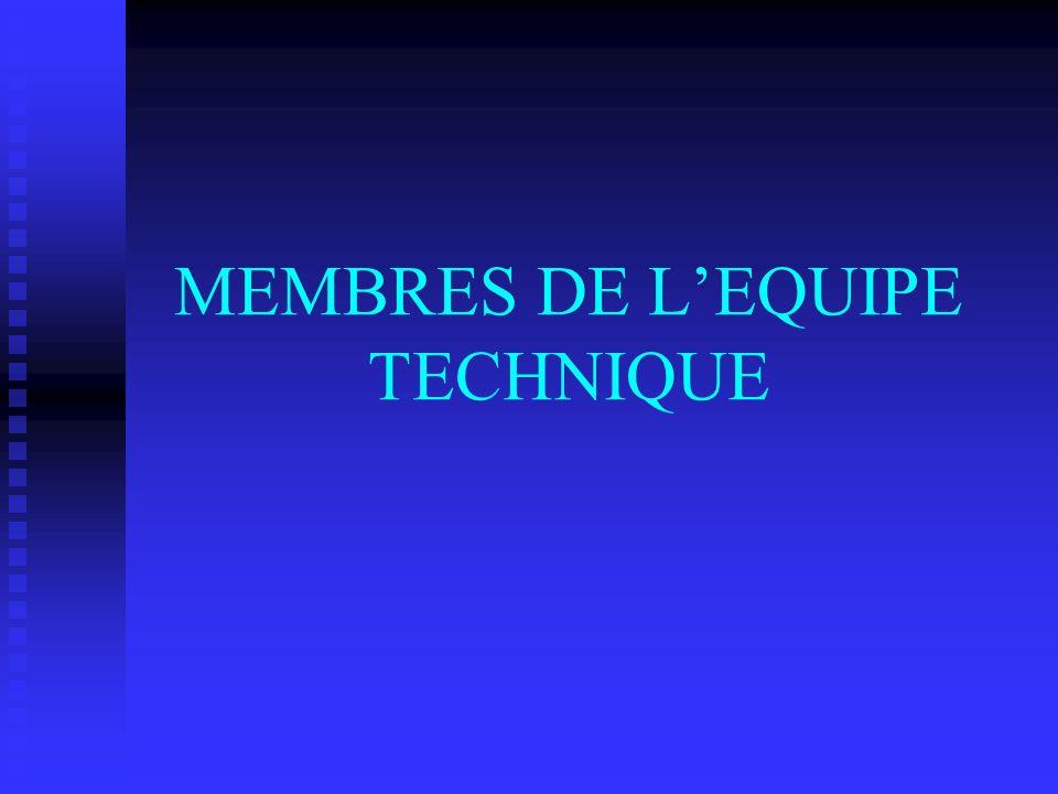 MEMBRES DE L'EQUIPE TECHNIQUE