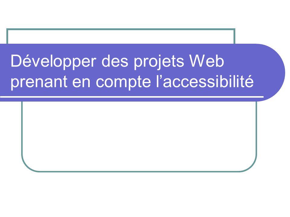 Développer des projets Web prenant en compte l'accessibilité