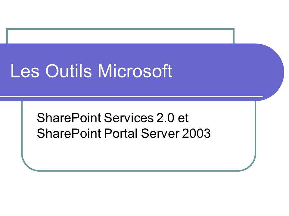 SharePoint Services 2.0 et SharePoint Portal Server 2003