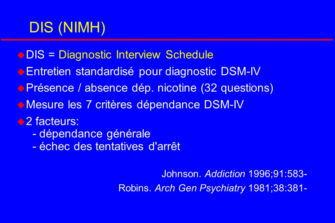 DIS (NIMH) DIS = Diagnostic Interview Schedule