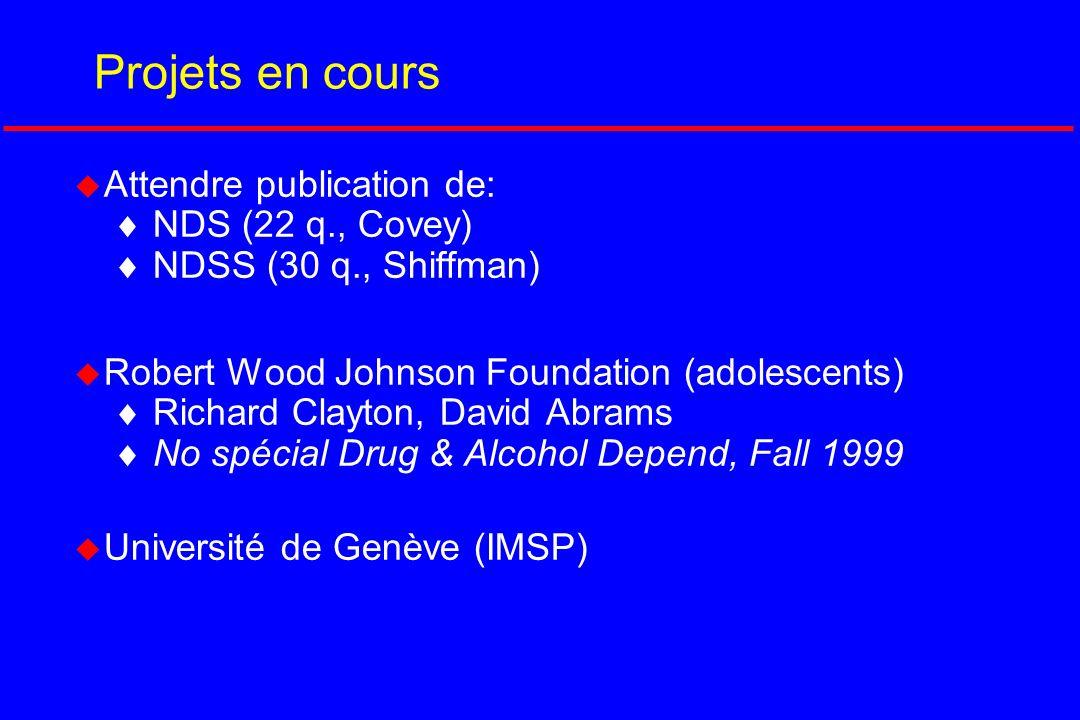 Projets en cours Attendre publication de:  NDS (22 q., Covey)  NDSS (30 q., Shiffman)