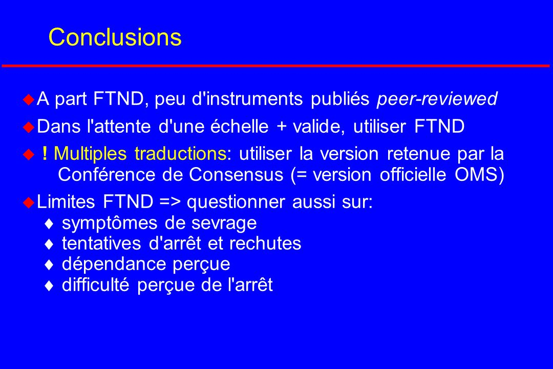 Conclusions A part FTND, peu d instruments publiés peer-reviewed