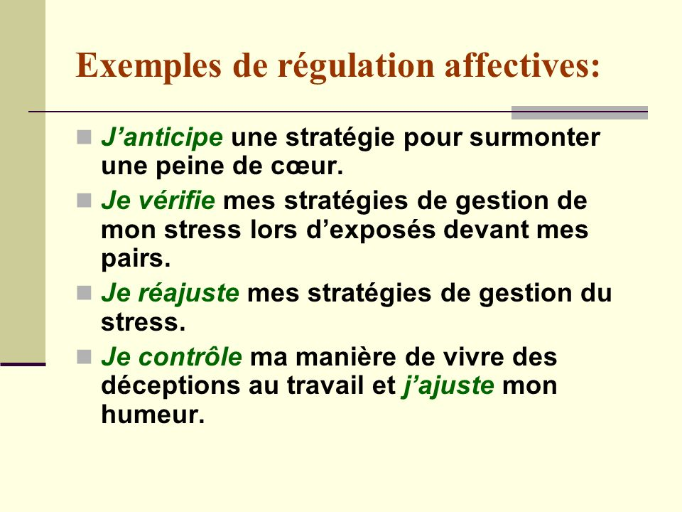 Exemples de régulation affectives: