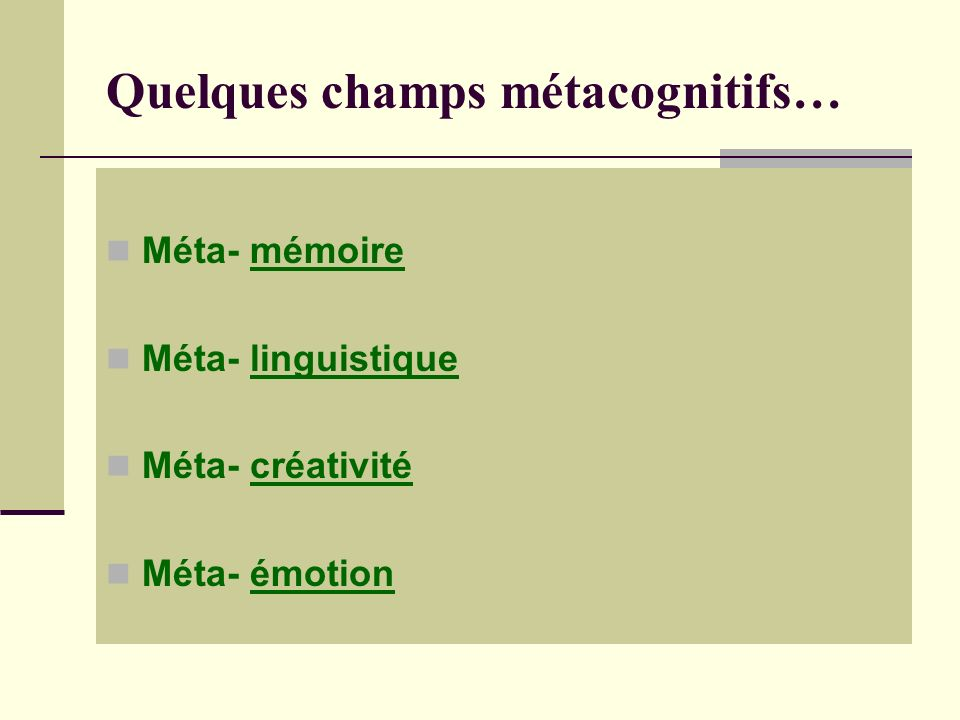 Quelques champs métacognitifs…