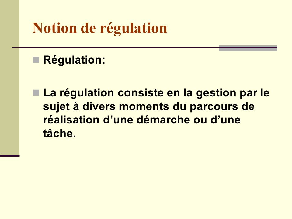 Notion de régulation Régulation:
