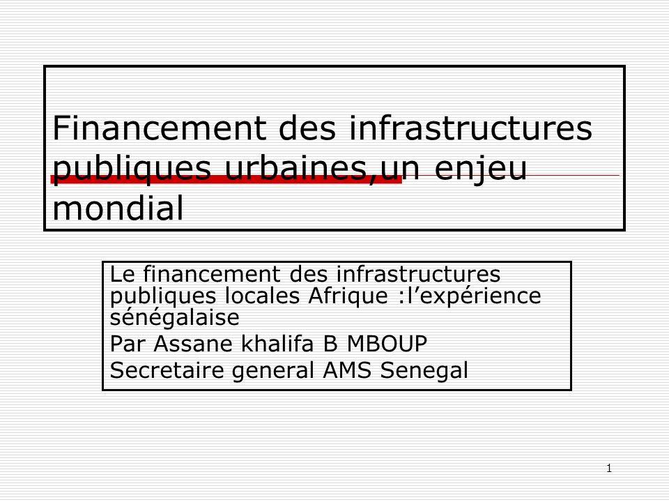 Financement des infrastructures publiques urbaines,un enjeu mondial
