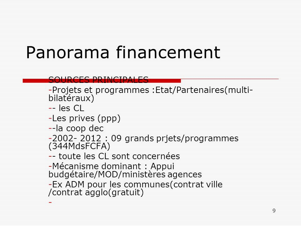 Panorama financement SOURCES PRINCIPALES