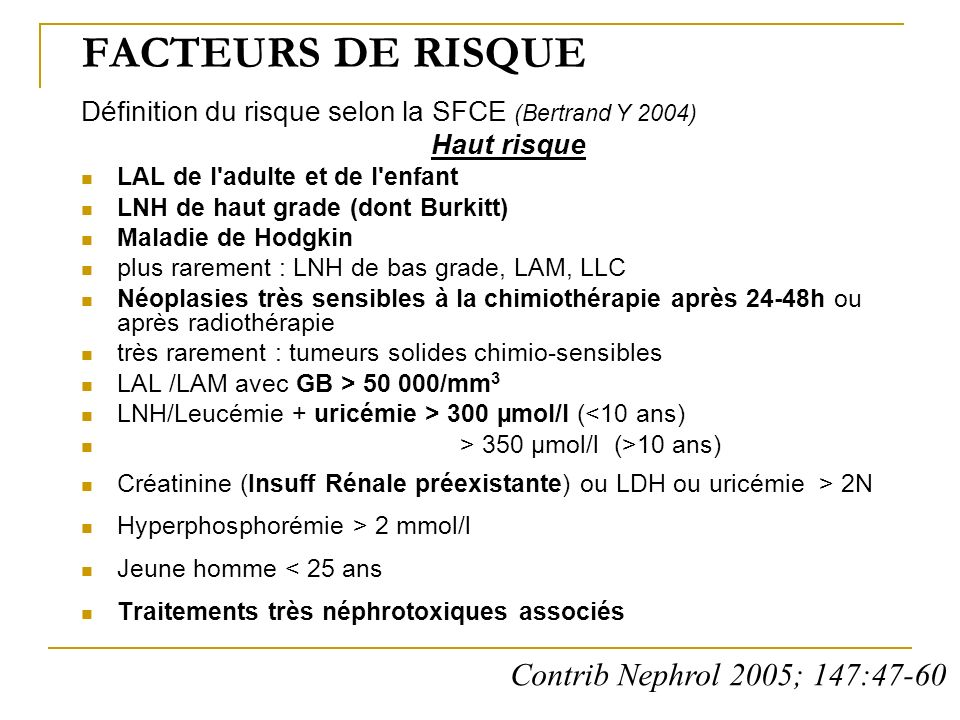 FACTEURS DE RISQUE Contrib Nephrol 2005; 147:47-60