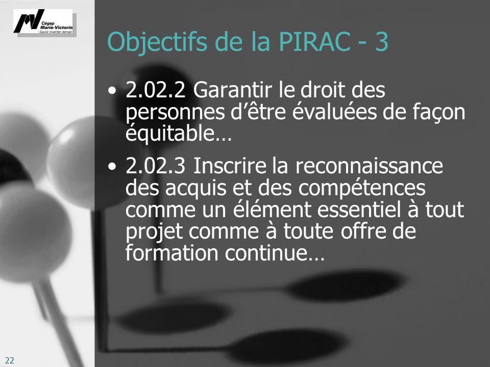 Objectifs de la PIRAC - 3 2.02.2 Garantir le droit des personnes d'être évaluées de façon équitable…