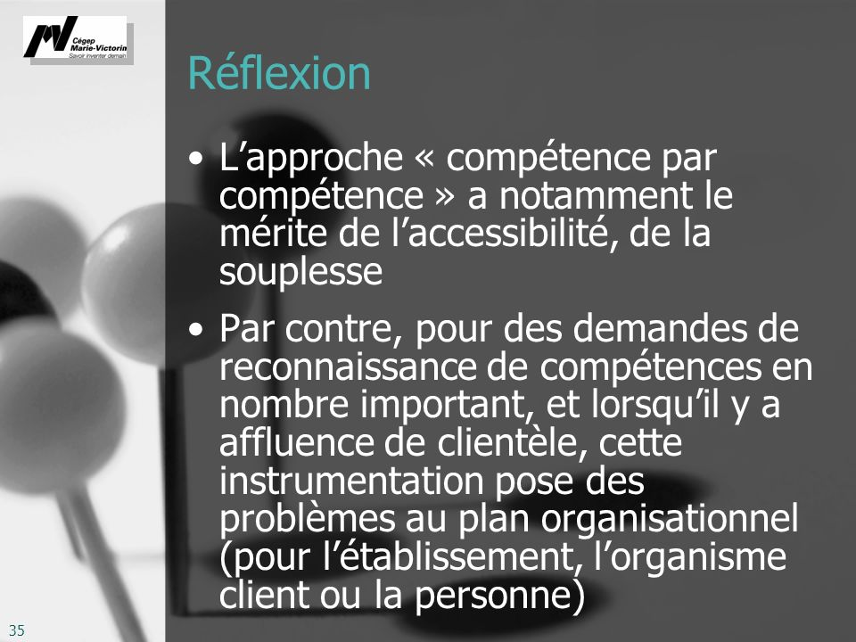 Réflexion L'approche « compétence par compétence » a notamment le mérite de l'accessibilité, de la souplesse.