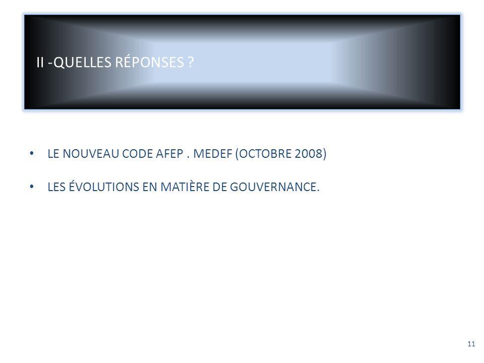 II - QUELLES RÉPONSES LE NOUVEAU CODE AFEP . MEDEF (OCTOBRE 2008)