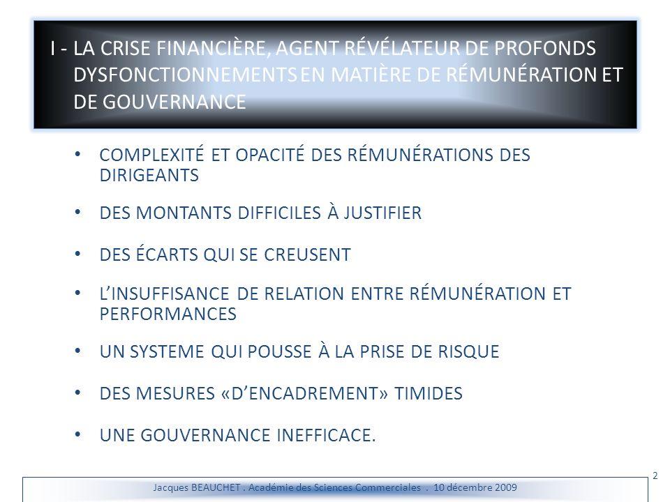 I - LA CRISE FINANCIÈRE, AGENT RÉVÉLATEUR DE PROFONDS DYSFONCTIONNEMENTS EN MATIÈRE DE RÉMUNÉRATION ET DE GOUVERNANCE