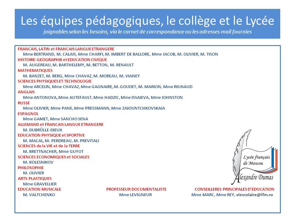Les équipes pédagogiques, le collège et le Lycée joignables selon les besoins, via le carnet de correspondance ou les adresses mail fournies