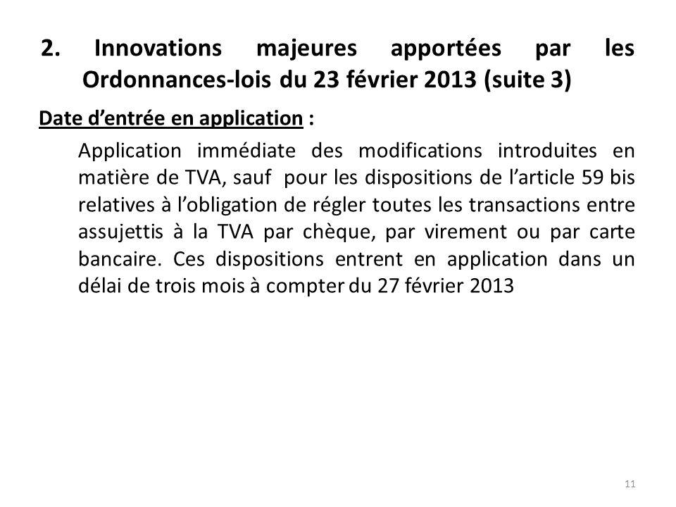 2. Innovations majeures apportées par les Ordonnances-lois du 23 février 2013 (suite 3)