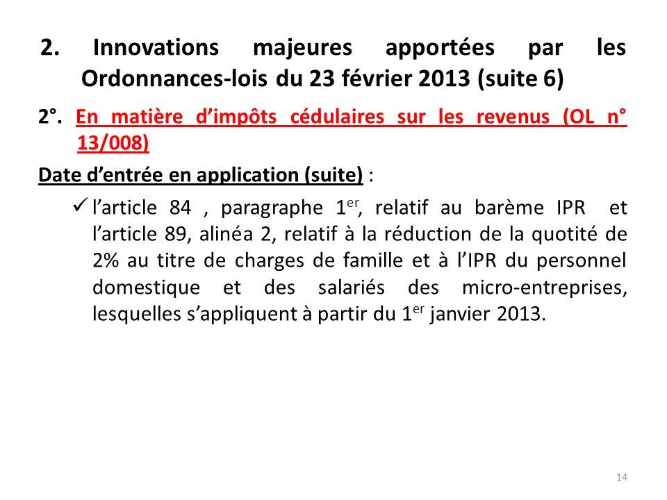 2. Innovations majeures apportées par les Ordonnances-lois du 23 février 2013 (suite 6)