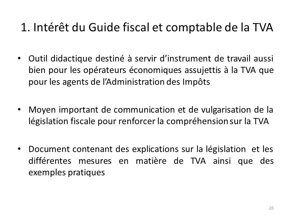 1. Intérêt du Guide fiscal et comptable de la TVA