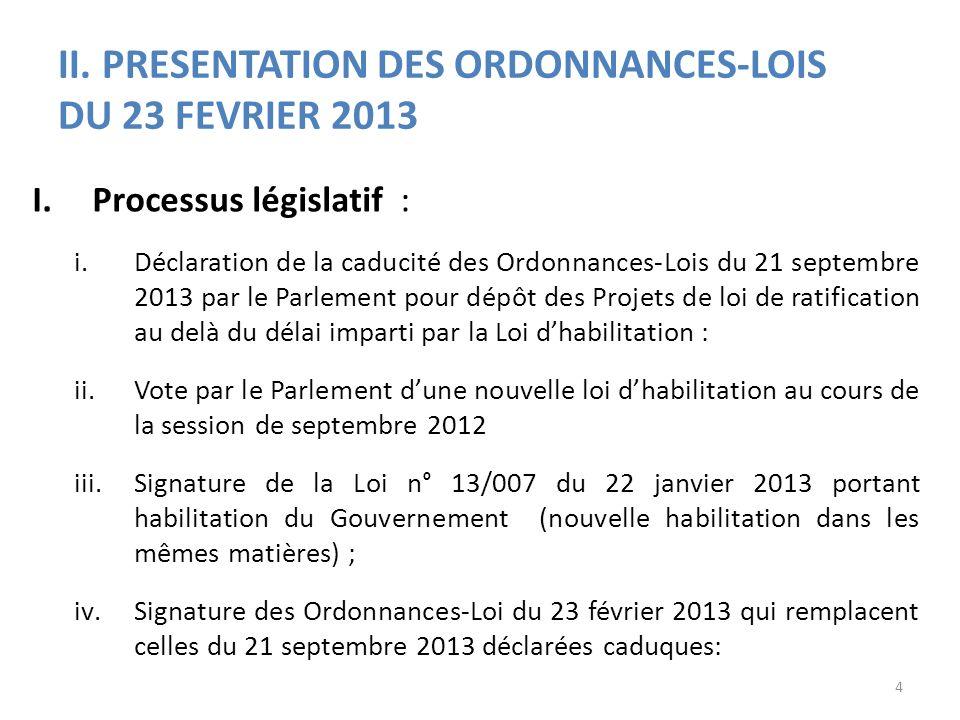 II. PRESENTATION DES ORDONNANCES-LOIS DU 23 FEVRIER 2013