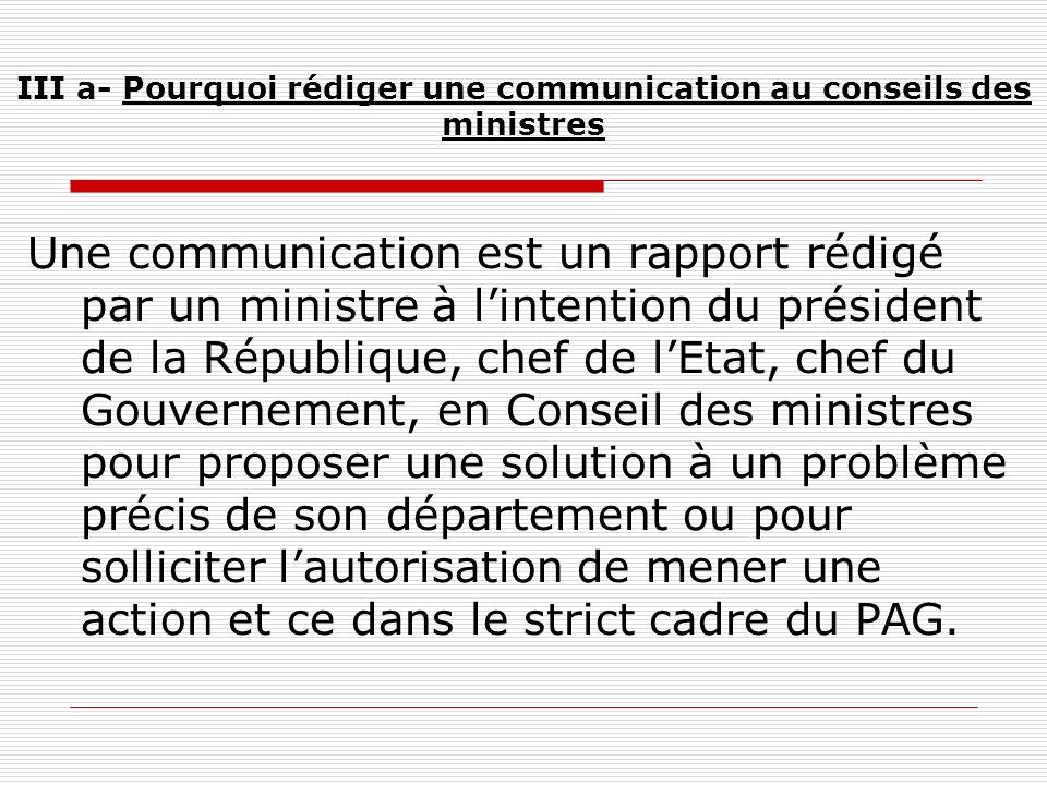III a- Pourquoi rédiger une communication au conseils des ministres