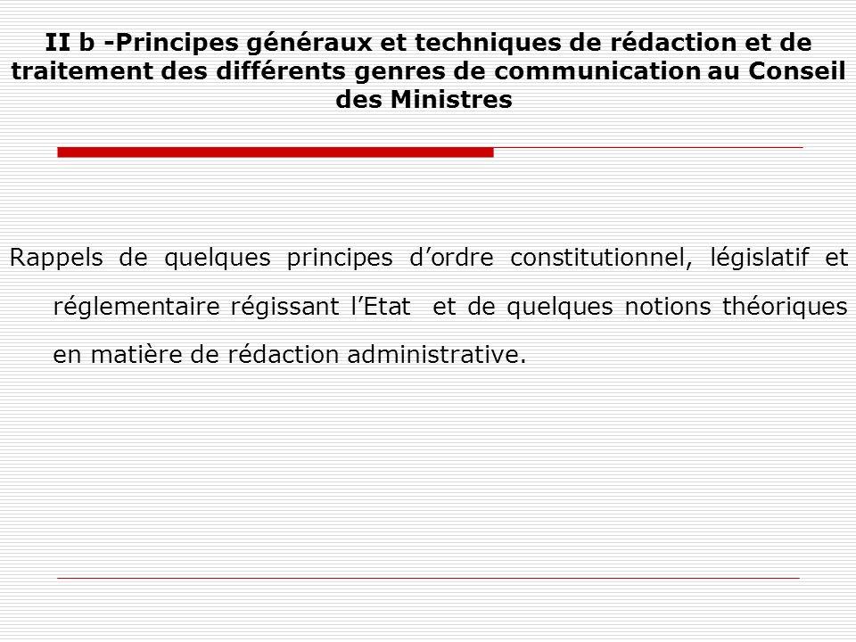 II b -Principes généraux et techniques de rédaction et de traitement des différents genres de communication au Conseil des Ministres