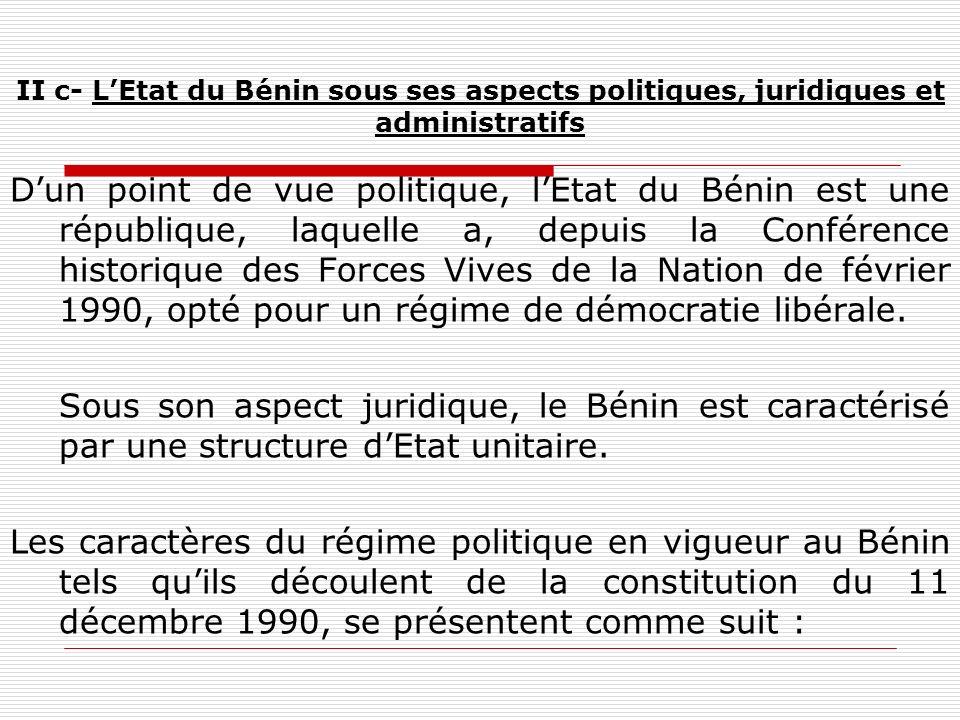 II c- L'Etat du Bénin sous ses aspects politiques, juridiques et administratifs