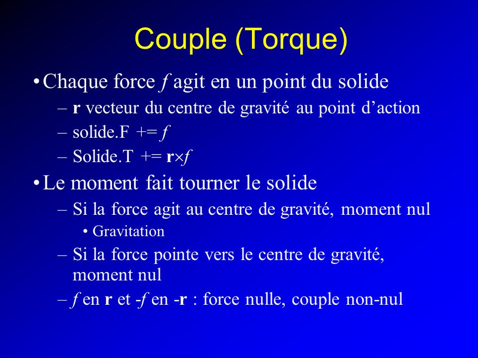 Couple (Torque) Chaque force f agit en un point du solide