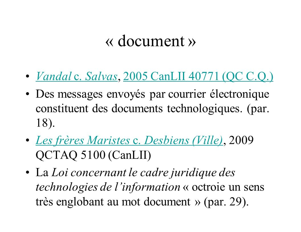 « document » Vandal c. Salvas, 2005 CanLII 40771 (QC C.Q.)