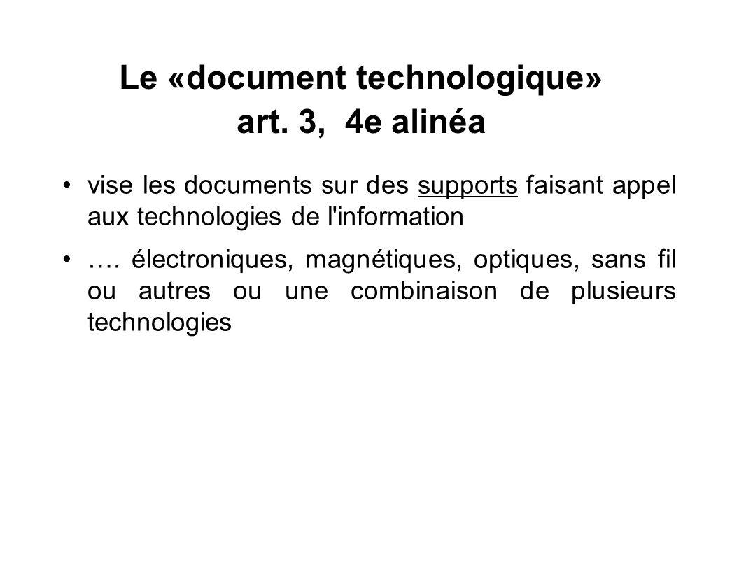 Le «document technologique» art. 3, 4e alinéa