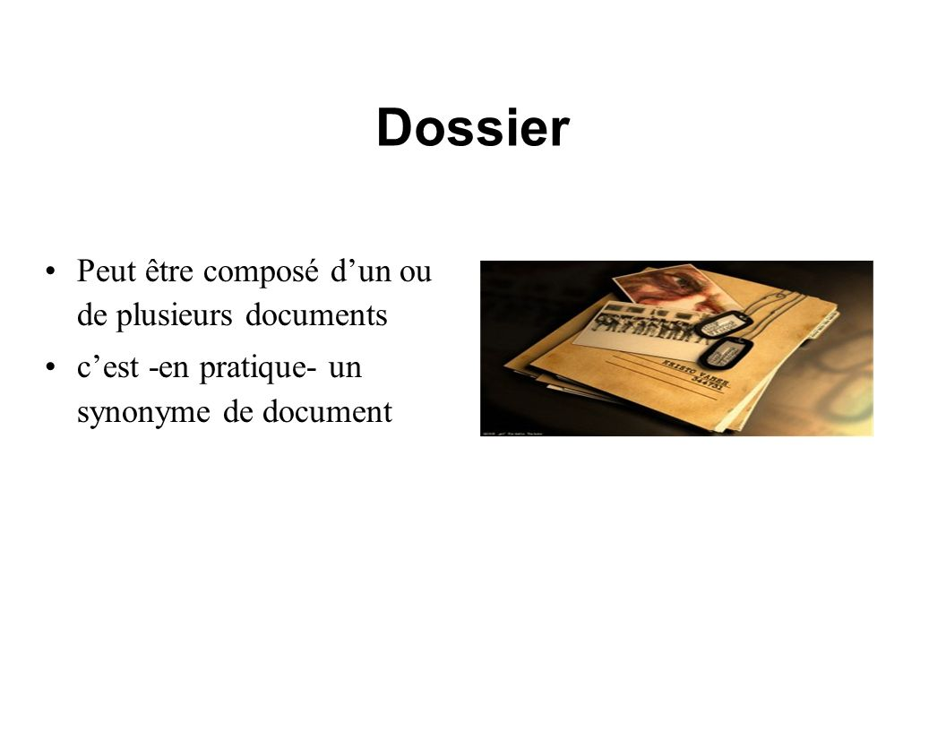 Dossier Peut être composé d'un ou de plusieurs documents