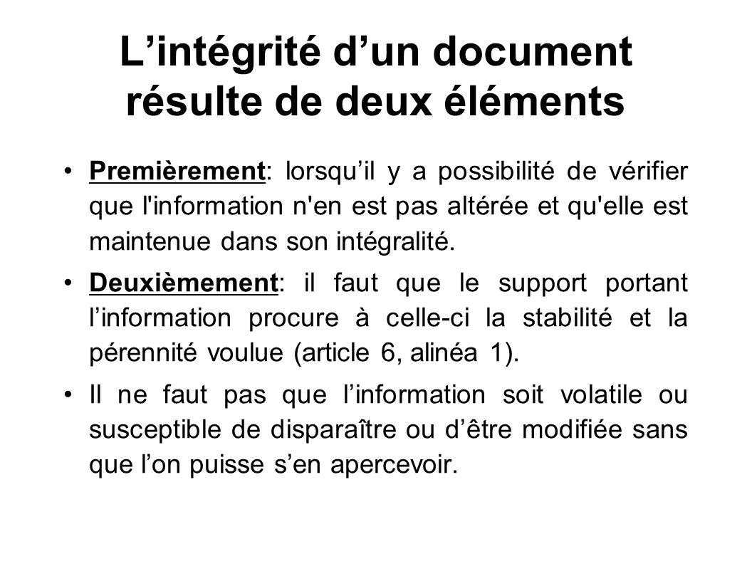 L'intégrité d'un document résulte de deux éléments
