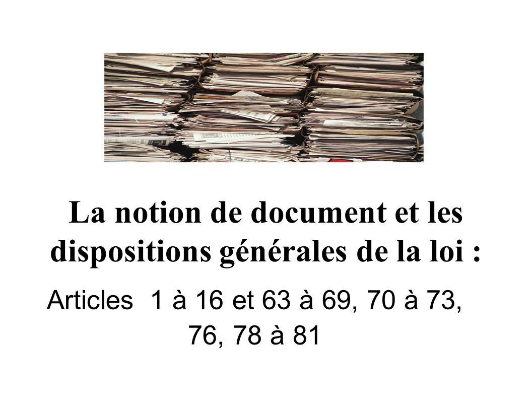 La notion de document et les dispositions générales de la loi :