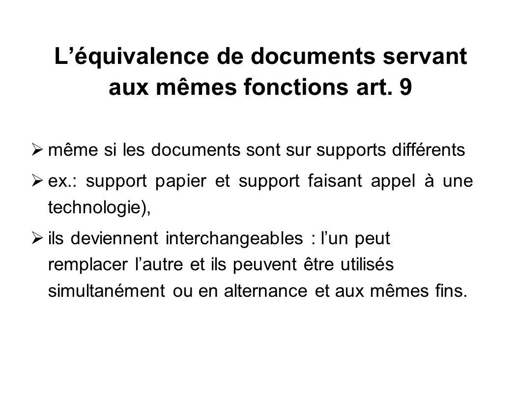 L'équivalence de documents servant aux mêmes fonctions art. 9