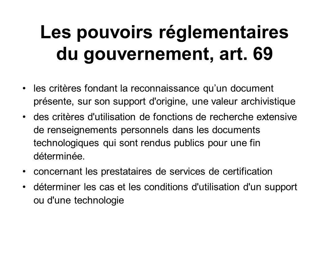 Les pouvoirs réglementaires du gouvernement, art. 69