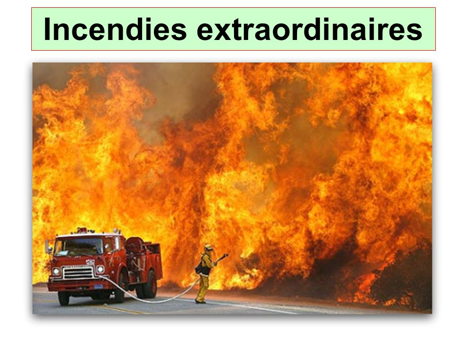 Incendies extraordinaires