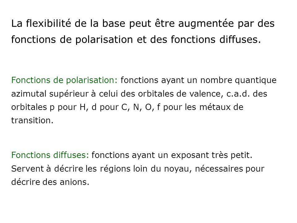 La flexibilité de la base peut être augmentée par des fonctions de polarisation et des fonctions diffuses.