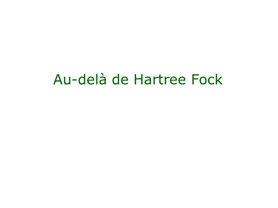 Au-delà de Hartree Fock