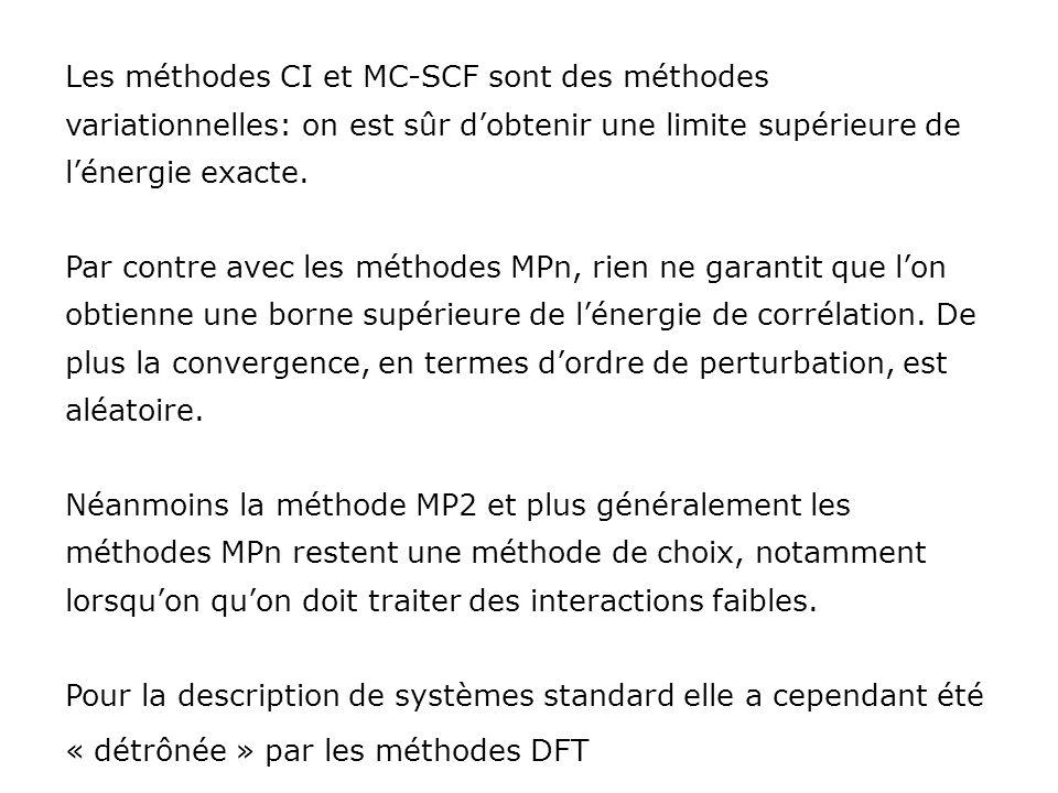 Les méthodes CI et MC-SCF sont des méthodes variationnelles: on est sûr d'obtenir une limite supérieure de l'énergie exacte.