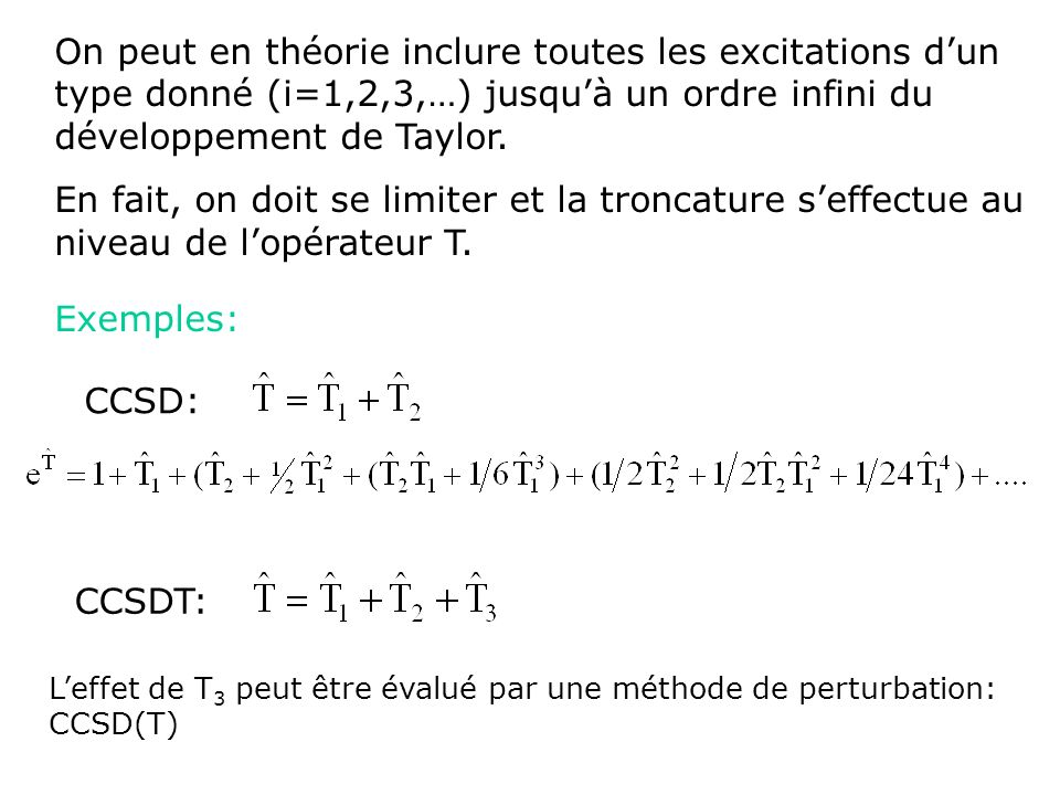 On peut en théorie inclure toutes les excitations d'un type donné (i=1,2,3,…) jusqu'à un ordre infini du développement de Taylor.