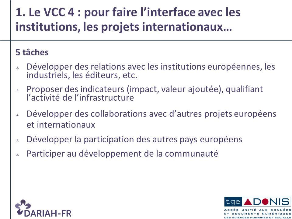1. Le VCC 4 : pour faire l'interface avec les institutions, les projets internationaux…