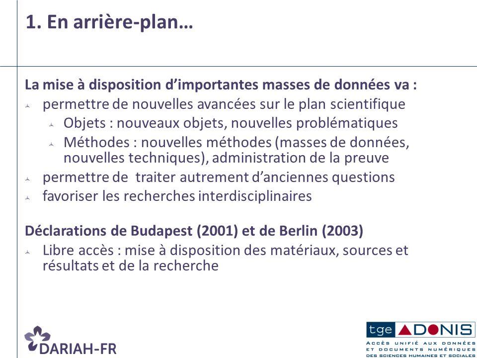 4 1. En arrière-plan… La mise à disposition d'importantes masses de données va : permettre de nouvelles avancées sur le plan scientifique.