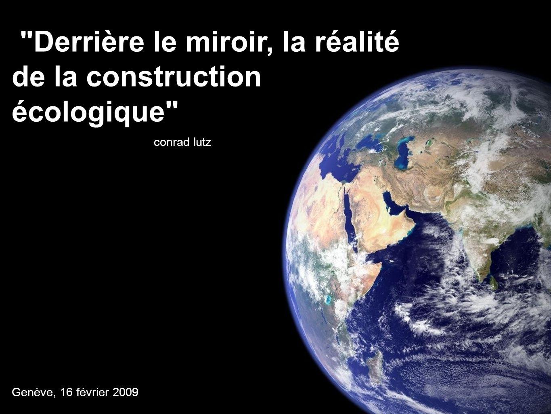 Derrière le miroir, la réalité de la construction écologique