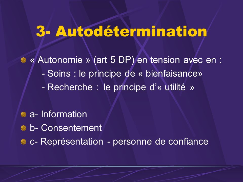 3- Autodétermination « Autonomie » (art 5 DP) en tension avec en :