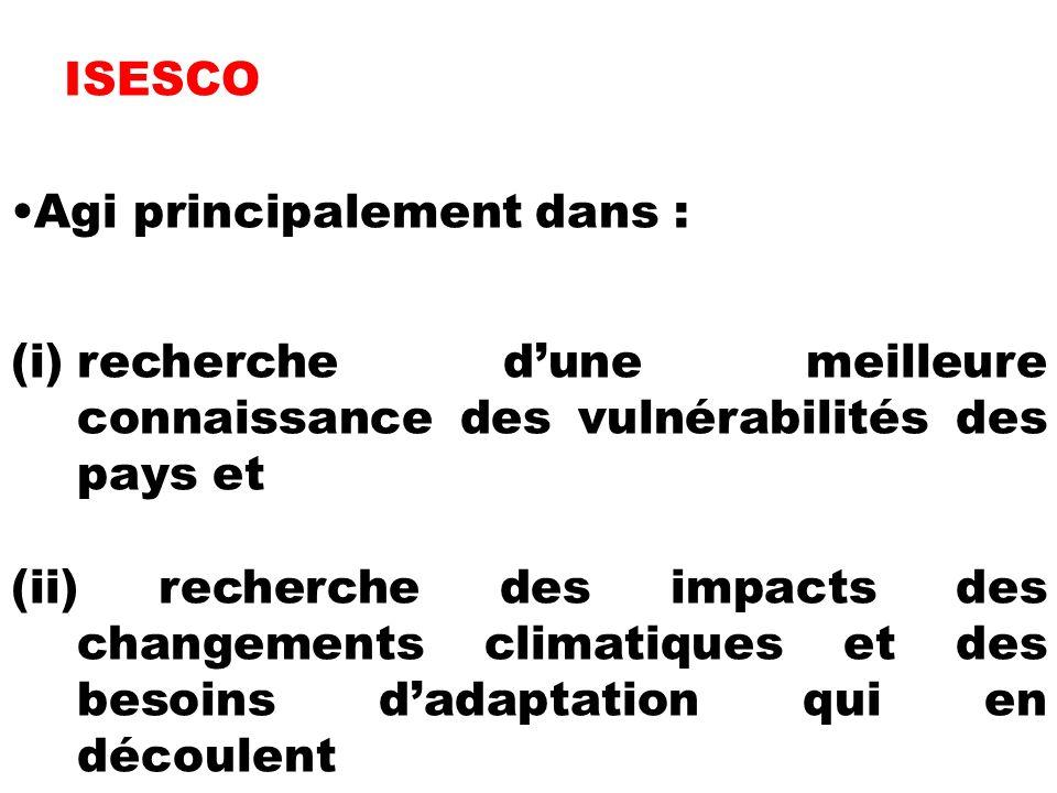 ISESCO Agi principalement dans : recherche d'une meilleure connaissance des vulnérabilités des pays et.
