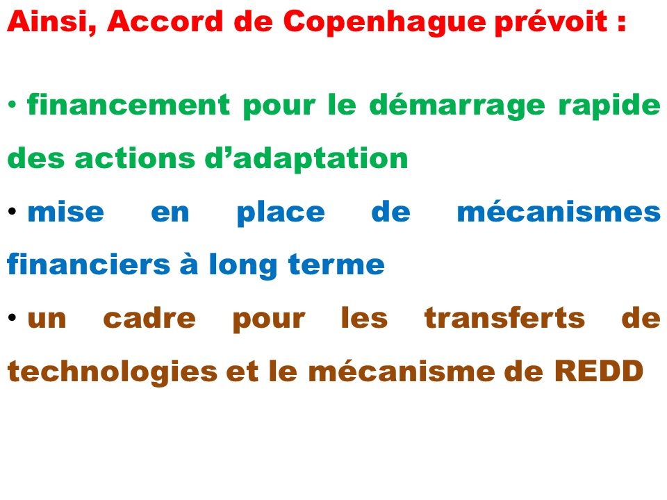 Ainsi, Accord de Copenhague prévoit :