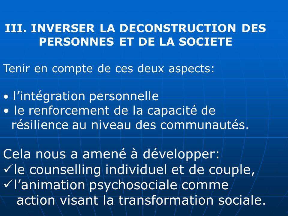 III. INVERSER LA DECONSTRUCTION DES PERSONNES ET DE LA SOCIETE